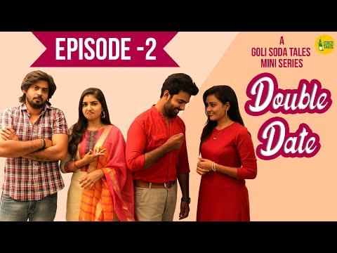 Double Date | Mini Web Series | Episode 2 | Goli Soda Tales | Written By Nikhil Jogi