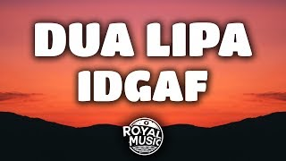 Video Dua Lipa – IDGAF (Lyrics) MP3, 3GP, MP4, WEBM, AVI, FLV Maret 2018