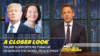 Video Trump Supporters Think He Deserves the Nobel Peace Prize: A Closer Look MP3, 3GP, MP4, WEBM, AVI, FLV November 2018