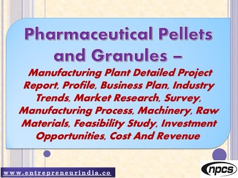 Pharmaceutical Pellets and Granules – Manufacturing Plant, Detailed Project Report, Market Research