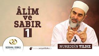 53) Hadislerle Diriliş - ÂLİM ve SABIR (1)  - Nureddin Yıldız - Sosyal Doku Vakfı
