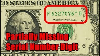 What's it Worth? - Partially Missing Serial Number Error on Dollar Bill $1