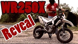 1. 2011 Yamaha WR250X - NEW BIKE REVEAL!