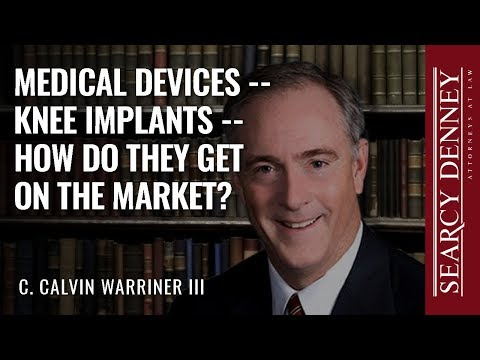Medical Devices — Knee Implants: How Do They Get on the Market?