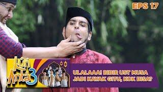 Video Ulalaaa! Bibir Ust Musa Jadi Mirip kayal Gitu, Kok Bisa - Kun Anta 3 Eps 17 MP3, 3GP, MP4, WEBM, AVI, FLV Mei 2019