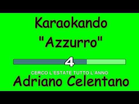 , title : 'Karaoke Italiano - Azzurro - Adriano Celentano ( Testo )'