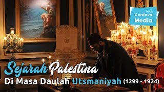 Video Sejarah Palestina Di Masa Daulah Utsmaniyah [1299-1924] MP3, 3GP, MP4, WEBM, AVI, FLV Oktober 2018