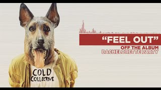 Cold Collective Feel Out music videos 2016