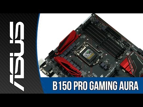 ASUS B150 Pro Gaming Aura Motherboard Review
