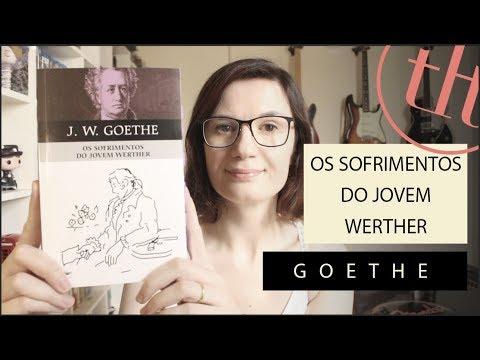 Os sofrimentos do jovem Werther (Goethe) | Tatiana Feltrin