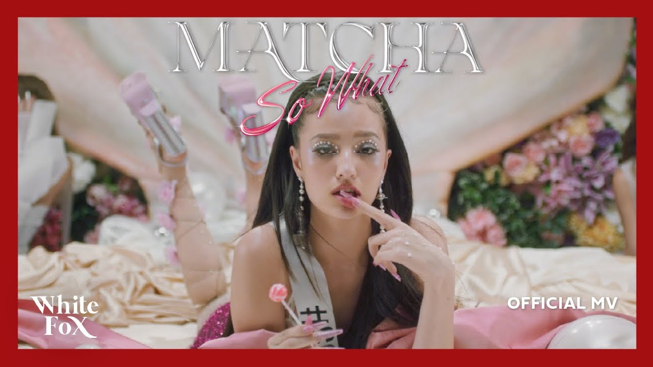 So What – MATCHA (มัจฉา) [Official MV]