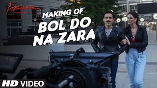 BOL DO NA ZARA Video Song Making Azhar Emraan Hashmi Nargis Fakhri
