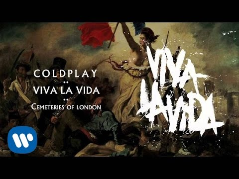 Coldplay - Cemeteries of London (Viva la Vida)