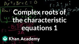 Complex roots of the characteristic equations 1 | Second order differential equations | Khan Academy