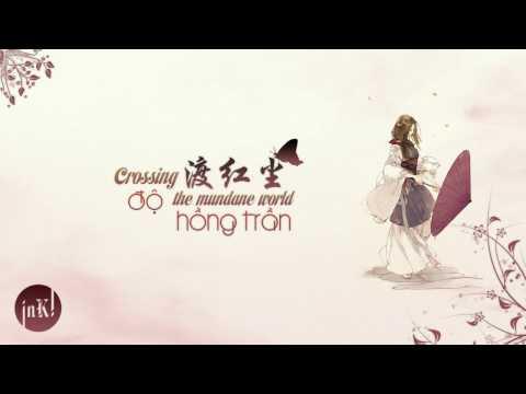 [Engsub|Vietsub] 渡红尘 | Crossing the mudane world | Độ Hồng Trần - Trương Bích Thần