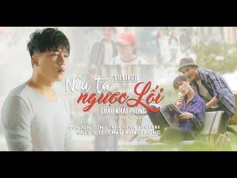 Trailer Nếu Ta Ngược Lối | Châu Khải Phong, Mạc Văn Khoa - Thời lượng: 33 giây.