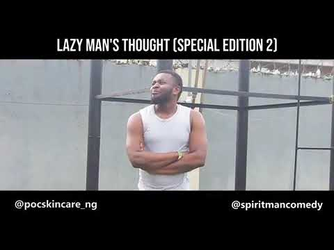Lazy Man's Thought (Special Edition)😂😂 - Spirit Man Comedy
