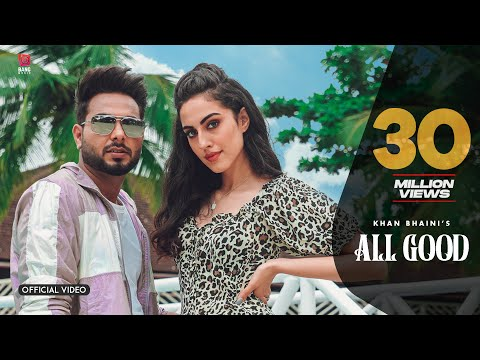 Khan Bhaini : All Good ( Full Video) Ikky | Tru Makers | Latest Punjabi Songs 2020 | Punjabi Songs