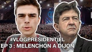 Video MÉLENCHON À DIJON - #VlogPrésidentiel - Épisode 3 MP3, 3GP, MP4, WEBM, AVI, FLV Agustus 2017