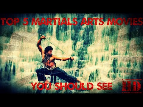 Top 5 Martial Arts Movies You Should See