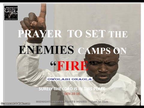 Prayer to Set the Enemies Camps On Fire - Owolabi Onaola