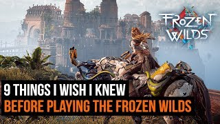 Download Video 9 Things I Wish I Knew Before Playing Horizon Zero Dawn: The Frozen Wilds MP3 3GP MP4