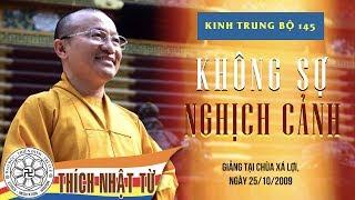 Kinh Trung Bộ 145 (Kinh Giáo Giới Phú-lâu-na) - Không sợ nghịch cảnh (25/10/2009)