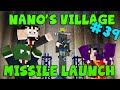 MINECRAFT - Nano's Village #39 - Missile Launch! (Yogscast Complete Mod Pack)