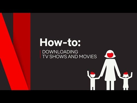 How To | Download TV Shows & Movies | Netflix