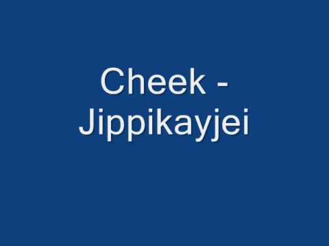 Cheek - Jippikayjei (HQ) tekijä: nkp175