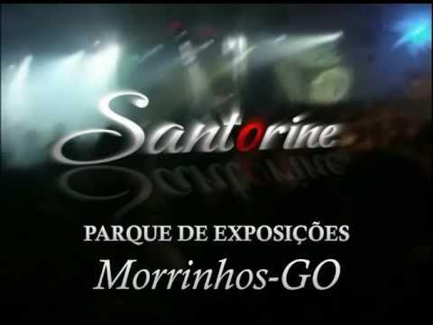Santorine ao vivo em Morrinhos
