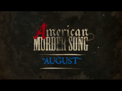 Video American Murder Song - August (Official Lyrics Video) download in MP3, 3GP, MP4, WEBM, AVI, FLV January 2017