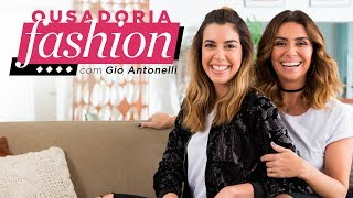 Ousadoria Fashion com Gio Antonelli | Ep. 1 Participação especial: Camila Coutinho