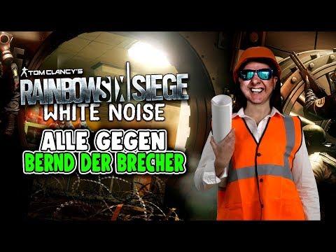 Rainbow Six Siege White Noise Deutsch - Alle gegen Bernd der Brecher