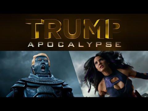 Trump Apocalypse  XMen Apocalypse Trailer