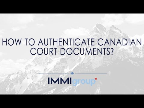 How to authenticate Canadian court documents?