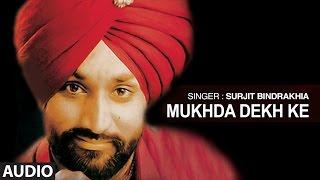 Download Lagu Mukhda Dekh Ke | Punjabi Audio Song | Surjit Bindrakhia | T-Series Apna Punjab Mp3