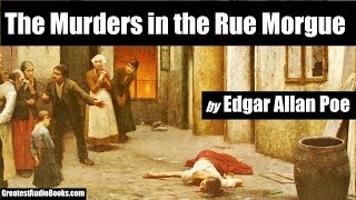 THE MURDERS IN THE RUE MORGUE by Edgar Allan Poe - (AudioBook)