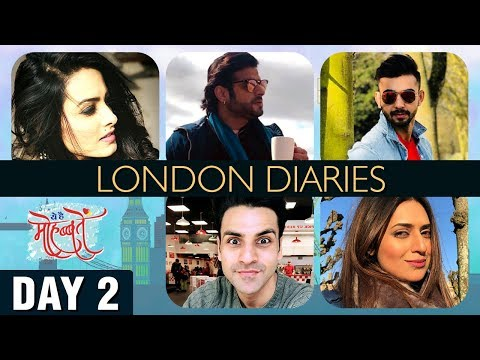 Ye Hai Mohabbatein DAY 2 London Diaries | Divyanka