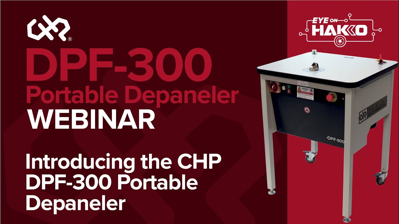 """""""Eye On Hakko"""" presents, the """"CHP DPF-300 Depaneling System"""" — CHP Sales and Service by American Hakko"""