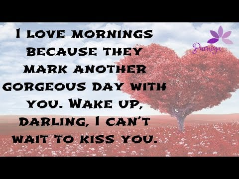 Romantic quotes -  Sweet and Romantic good morning messages for your sweetheart or boyfriend