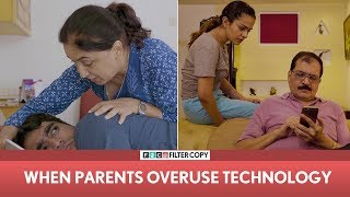 Video FilterCopy | When Parents Overuse Technology | ft. Apoorva Arora and Viraj Ghelani MP3, 3GP, MP4, WEBM, AVI, FLV November 2018