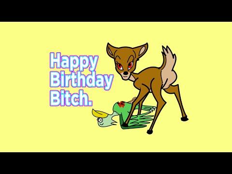 Happy Birthday Bitch!