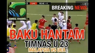 Video ADU JOTOS, RUSUH TIMNAS U 23 MALAYSIA VS UNI EMIRAT ARAB MP3, 3GP, MP4, WEBM, AVI, FLV Oktober 2018