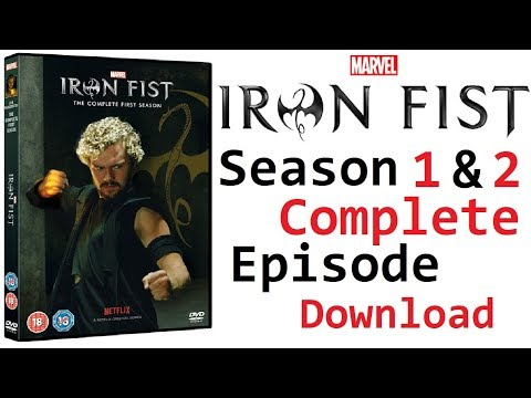 How to download Marvel's Iron Fist Season-1 & 2 All Episodes