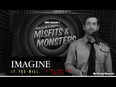 Bobcat Goldthwait's : Misfits and Monsters ...Review?    Imagine If You Will Podcast MiNi Ep: 1