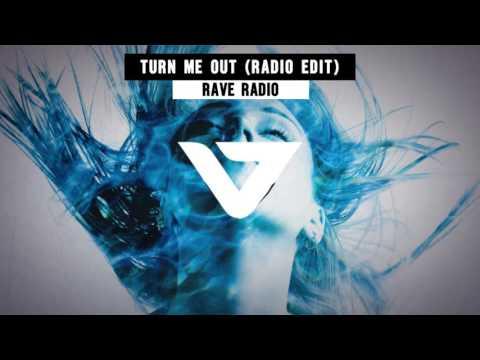 Rave Radio - Turn Me Out (Radio Edit)