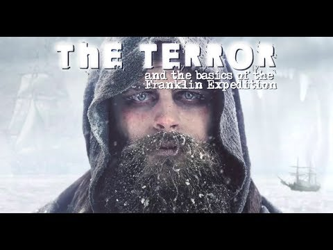 The Terror (and the basics of The Franklin Expedition) part 1