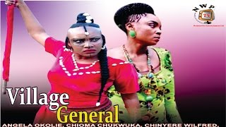 Village General    -   Nollywood Movie