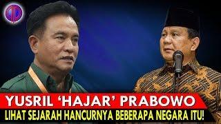 Video Tak Berkut!k! Yusril 'H4j4r' Prabowo! Lihat Sejarah H4ncurnya Beberapa Negara Itu! MP3, 3GP, MP4, WEBM, AVI, FLV Mei 2019